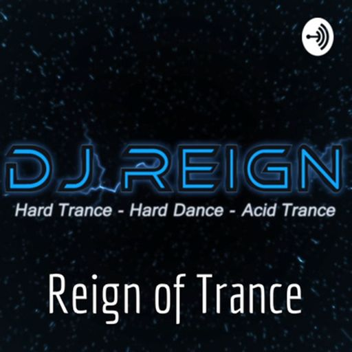 Cover art for podcast DJ Reign - Reign of Trance