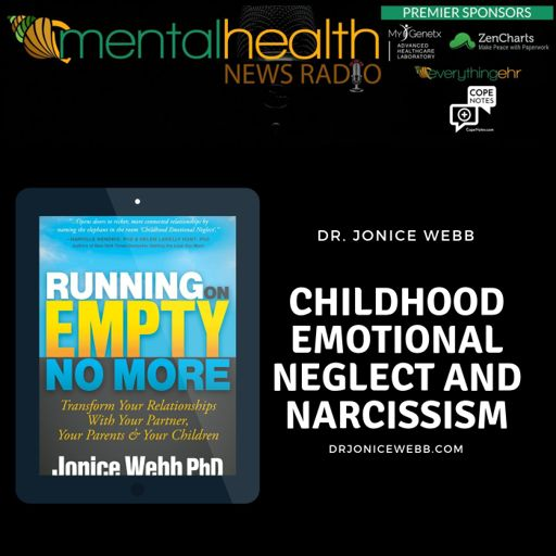 Childhood Emotional Neglect and Narcissism with Dr  Jonice