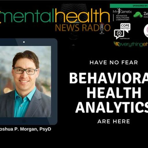 Have No Fear: Behavioral Health Analytics Are Here With