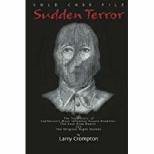 6c4969cc261a8 SUDDEN TERROR-Larry Crompton from True Murder: The Most Shocking Killers on  RadioPublic