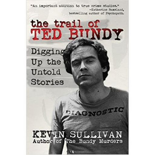 THE TRAIL OF TED BUNDY-Kevin Sullivan from True Murder: The