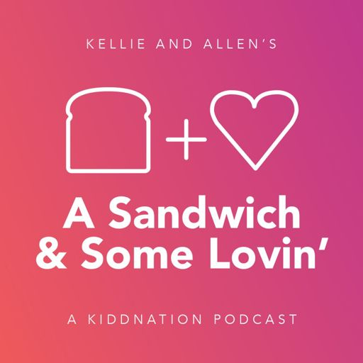 Cover art for podcast A Sandwich and Some Lovin'