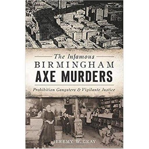 THE INFAMOUS BIRMINGHAM AXE MURDERS-Jeremy W  Gray from True