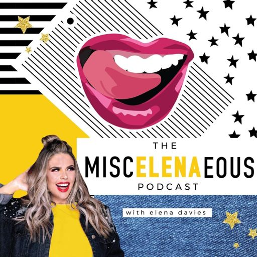 Cover art for podcast The MiscELENAeous Podcast with Elena Davies
