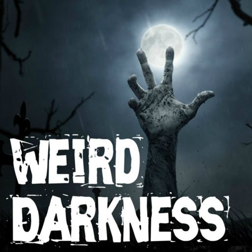 Cover art for podcast Weird Darkness: Stories of the Paranormal, Supernatural, Legends, Lore, Mysterious, Macabre, Unsolved