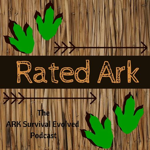 Episode 56 of rated ark the ark survival evolved podcast from rated ark the ark survival evolved podcast e11 season 2 malvernweather Choice Image