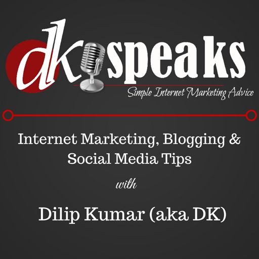 Cover art for podcast The DKSpeaks Internet Marketing and Blogging Podcast