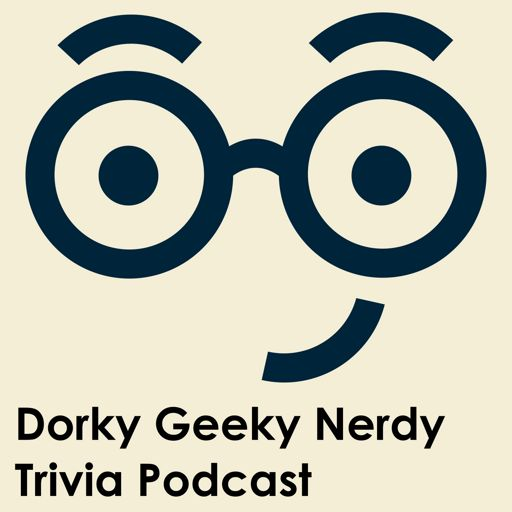 Cover art for podcast Dorky Geeky Nerdy Trivia Podcast