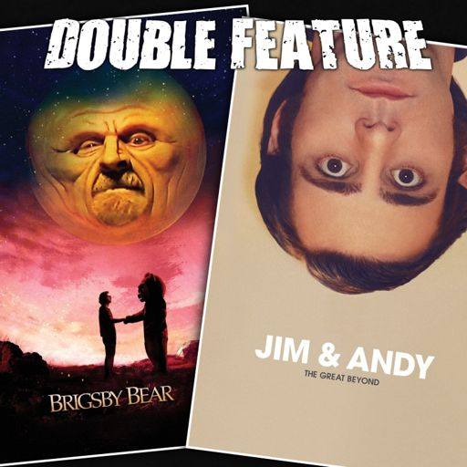 Brigsby Bear + Jim and Andy: The Great Beyond from Double
