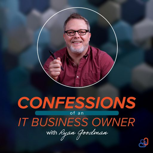 Cover art for podcast Confessions of an IT Business Owner Podcast