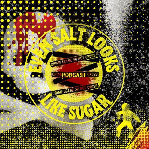 Cover art for podcast Even Salt Looks Like Sugar
