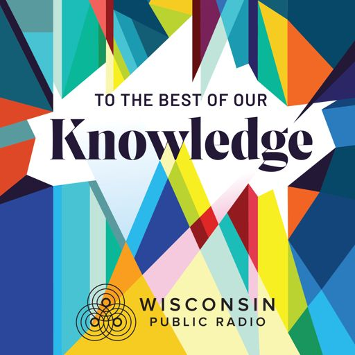 Cover art for podcast To The Best Of Our Knowledge