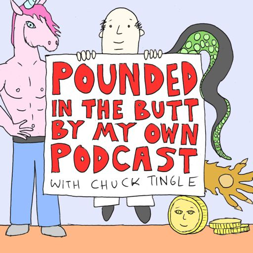 Cover art for podcast Pounded In The Butt By My Own Podcast