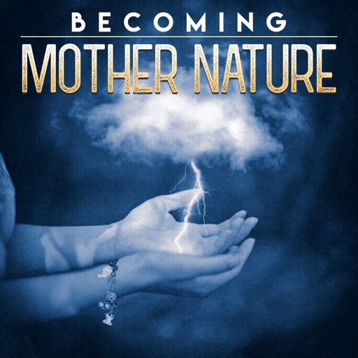 Cover art for podcast Becoming Mother Nature