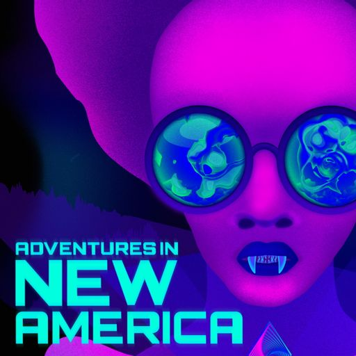Cover art for podcast Adventures in New America