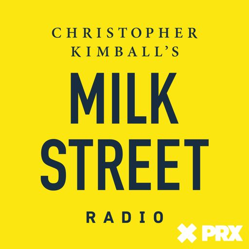Cover art for podcast Christopher Kimball's Milk Street Radio