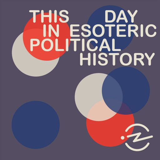 Cover art for podcast This Day in Esoteric Political History