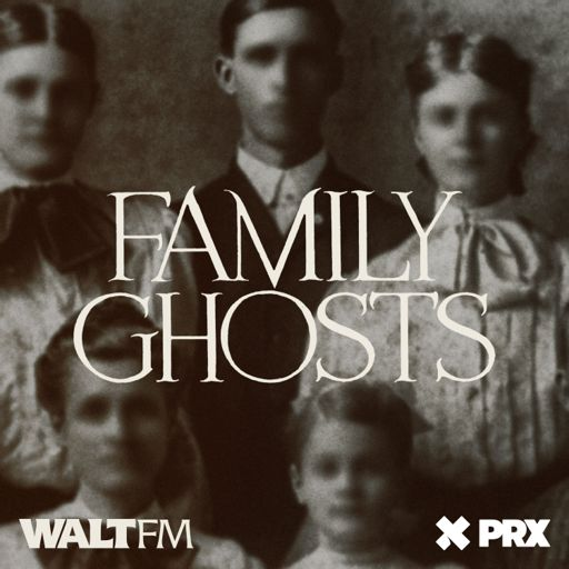 Cover art for podcast Family Ghosts