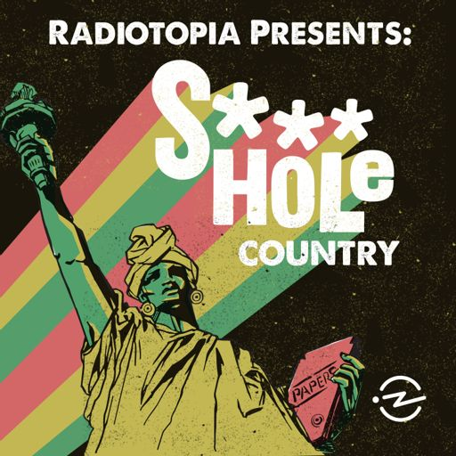 Cover art for podcast Radiotopia Presents: S***hole Country