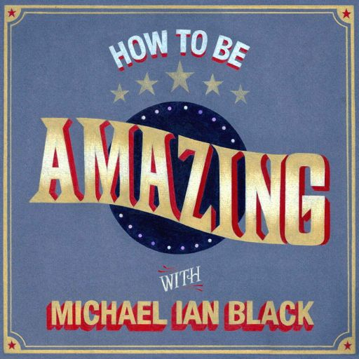 Cover art for podcast How To Be Amazing with Michael Ian Black
