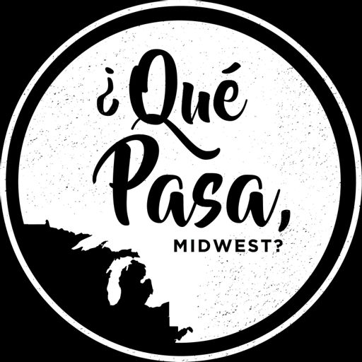 Cover art for podcast ¿Qué Pasa, Midwest?