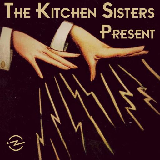 Cover art for podcast The Kitchen Sisters Present
