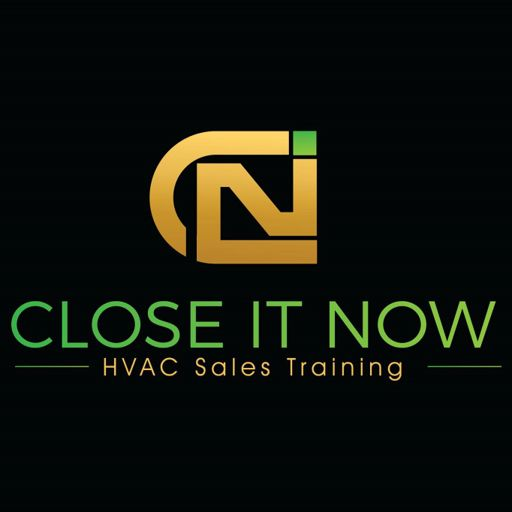 Cover art for podcast HVAC Sales Training. Close It Now!
