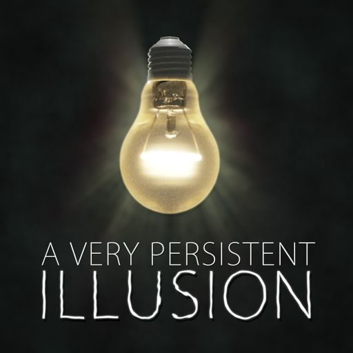 Cover art for podcast A Very Persistent Illusion