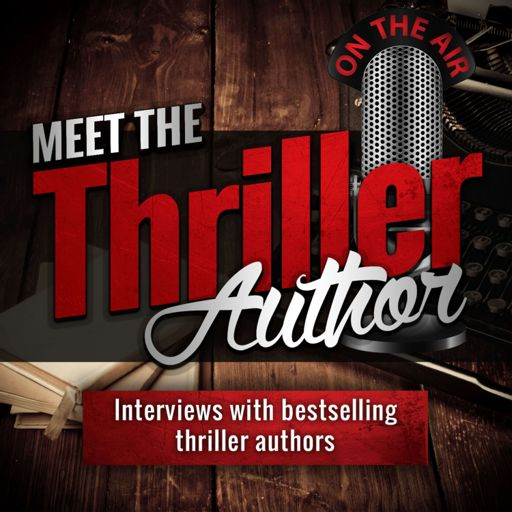Cover art for podcast Meet the Thriller Author: Interviews with Writers of Mystery, Thriller, and Suspense Books