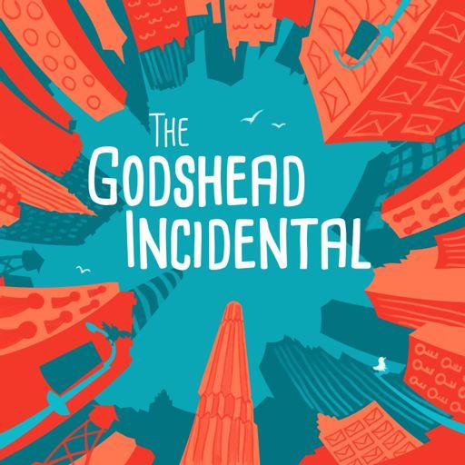 Cover art for podcast The Godshead Incidental