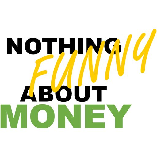 Cover art for podcast Nothing Funny About Money