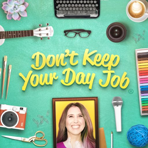 Cover art for podcast Don't Keep Your Day Job