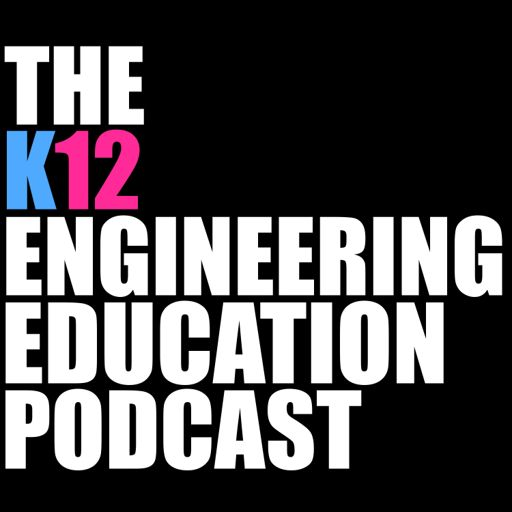 Cover art for podcast The K12 Engineering Education Podcast