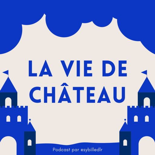 Cover art for podcast La vie de château