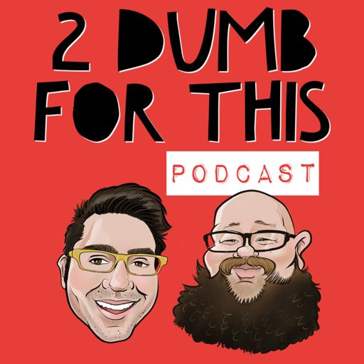 Cover art for podcast 2 Dumb For This