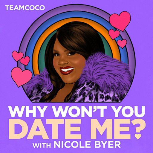 Cover art for podcast Why Won't You Date Me? with Nicole Byer