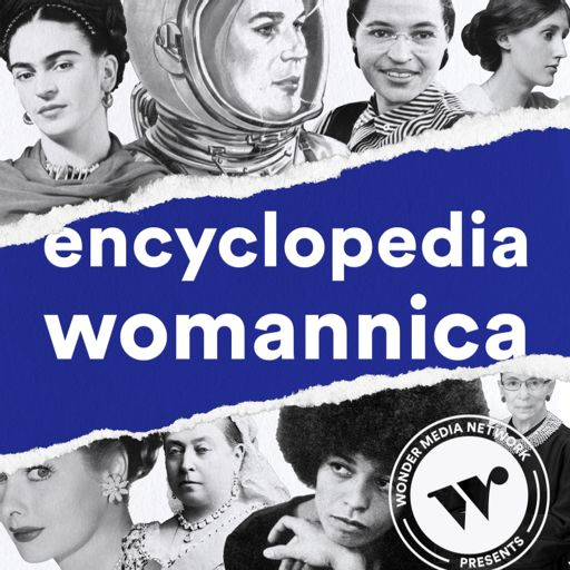Cover art for podcast Encyclopedia Womannica