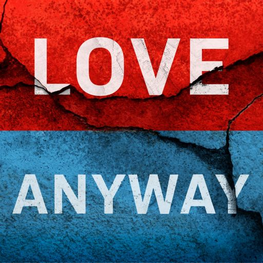Cover art for podcast Love Anyway