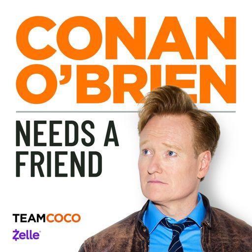 Cover art for podcast Conan O'Brien Needs A Friend