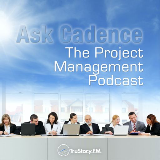 Cover art for podcast Ask Cadence: The Project Management Podcast