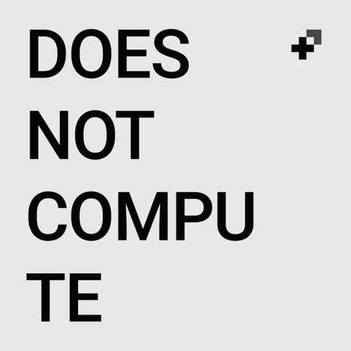 Cover art for podcast Does Not Compute