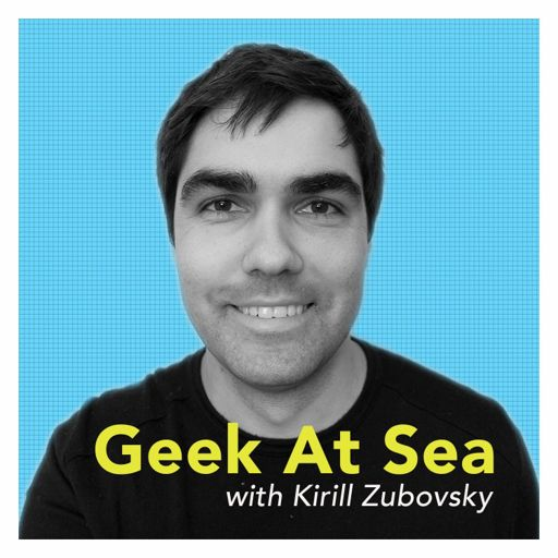 Cover art for podcast Geek At Sea with Kirill Zubovsky