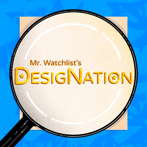 Cover art for podcast Mr. Watchlist's DesigNation