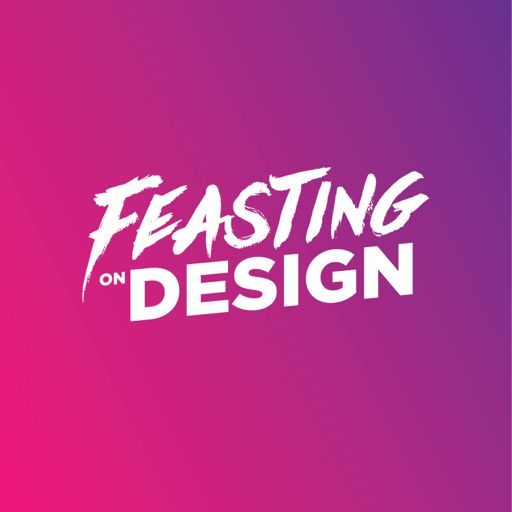 Cover art for podcast Feasting On Design