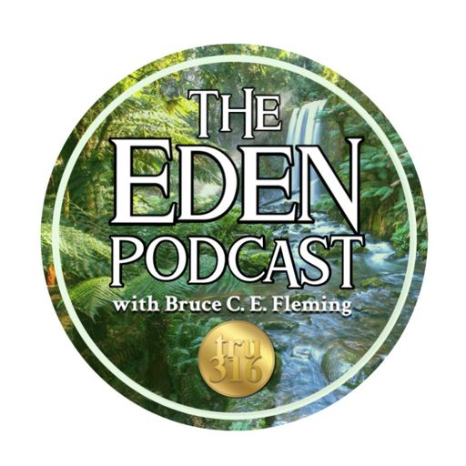 Cover art for podcast The Eden Podcast with Bruce C. E. Fleming