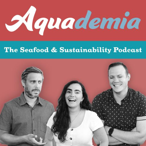Cover art for podcast Aquademia: The Seafood and Sustainability Podcast