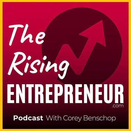 Cover art for podcast The Rising Entrepreneur Podcast | Valuable Advice For Aspiring Entrepreneurs