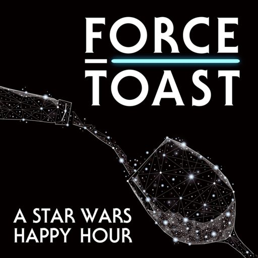 Cover art for podcast Force Toast: A Star Wars Happy Hour