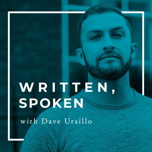 Cover art for podcast Written, Spoken with Dave Ursillo