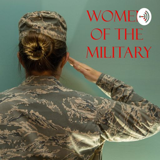 Cover art for podcast Women of the Military